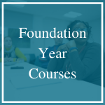 Click here for information on Foundation Year courses